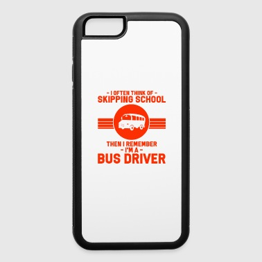 Automobile Bus Driver - I Often Think Of Skipping School. - iPhone 6/6s Rubber Case