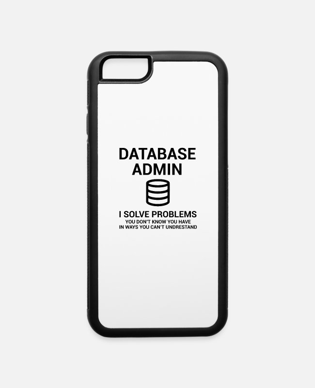 Database Admin iPhone Cases - DBA Database Admin - iPhone 6 Case white/black