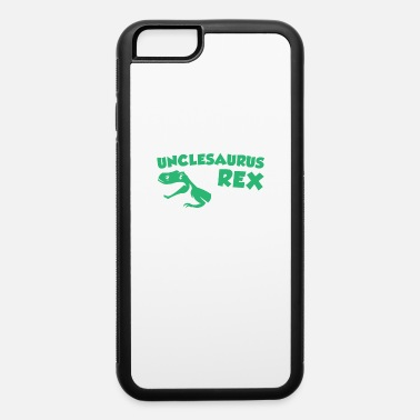 Right Unclesaurus Rex Uncle Dinosaur gift - iPhone 6/6s Rubber Case