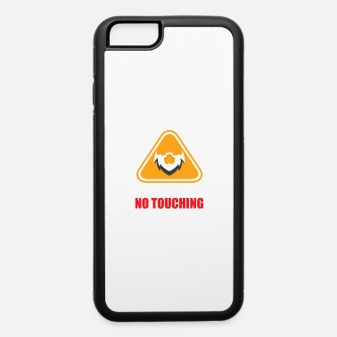 No Touching Caution! No Touching - iPhone 6 Case