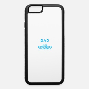 Proud I'm a proud dad of a freaking awesome user experie - iPhone 6/6s Rubber Case