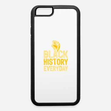 Afro Black History Everyday Proud Beautiful Black - iPhone 6/6s Rubber Case