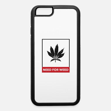 Cannabis Need for weed - iPhone 6/6s Rubber Case