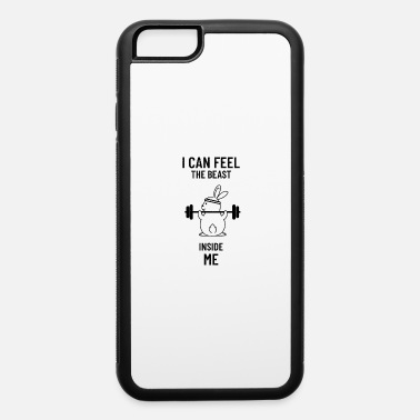 I can feel the beast inside me bunny fitness - iPhone 6 Case