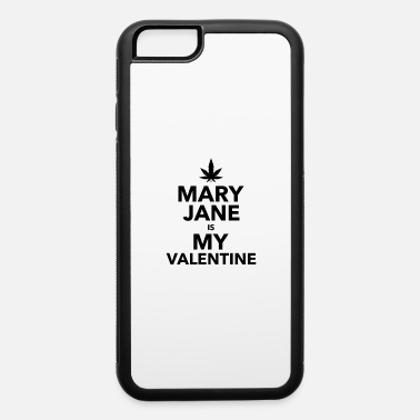 Hemp Mary Jane is my valentine cannabis leaf - iPhone 6/6s Rubber Case