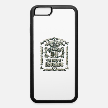 70th Born in february 1949 - 70. Birthday gift T-shirt - iPhone 6 Case