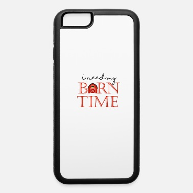 Gallop I need my Barn time gift tee shirt - iPhone 6 Case