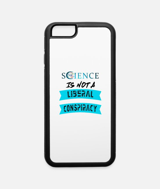 Conspiracy iPhone Cases - Science Liberal Conspiracy - iPhone 6 Case white/black