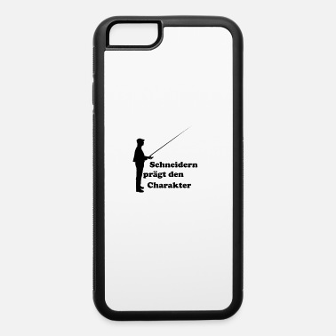 Tailor Tailoring shapes the character - iPhone 6 Case