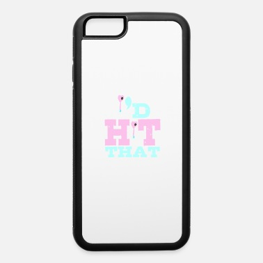Hits Hit that - iPhone 6 Case