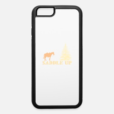 Saddle Saddle Up - iPhone 6 Case
