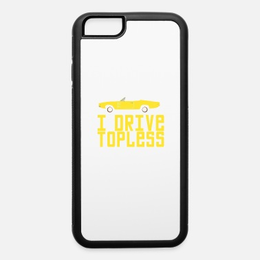 Turbo I drive Topless - iPhone 6 Case