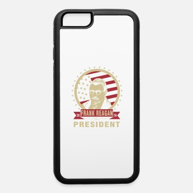 Frankfurt Frank Reagan for President shirt - iPhone 6 Case