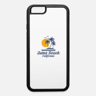 Tourist Zuma Beach California Shirt Tourist Souvenir Gift - iPhone 6 Case