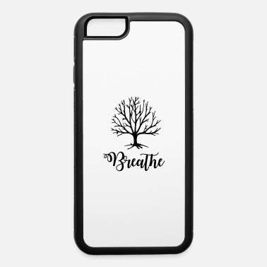 Breathe Breathe - iPhone 6 Case