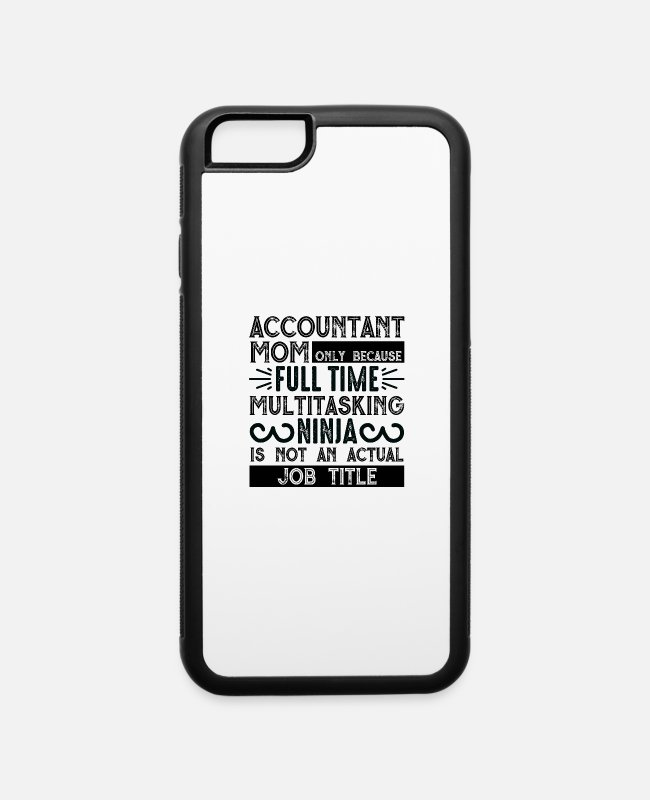 Full Moon iPhone Cases - accountant mom only because full time multitasking - iPhone 6 Case white/black