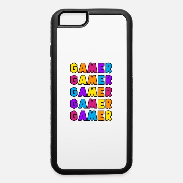 Gamer Gamer Gamer - iPhone 6 Case