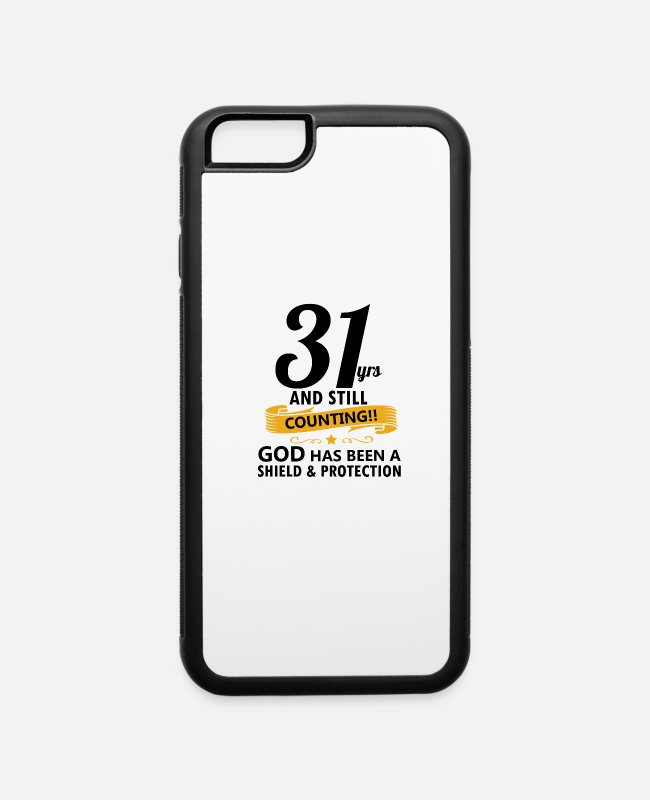 Years iPhone Cases - 31 years and still counting birthday - iPhone 6 Case white/black