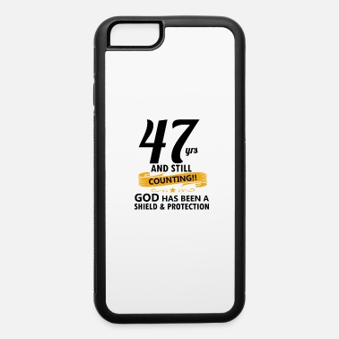 47 Birthday Gear 47th years and still counting - iPhone 6 Case