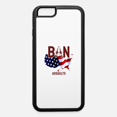 Censorship Action now Ban Assault - iPhone 6 Case