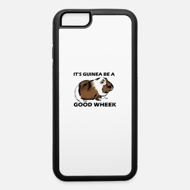 Work Week It s Guinea Be A Good Wheek 2b - iPhone 6 Case