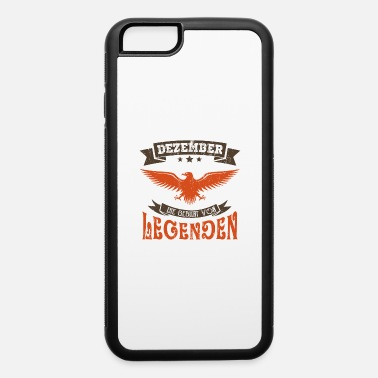 June December Birthday Gift - The Birth Of Legends - iPhone 6 Case