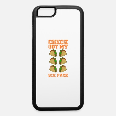Tuesday Tacos Check My Taco Six pack Cinco de Mayo Gift - iPhone 6 Case