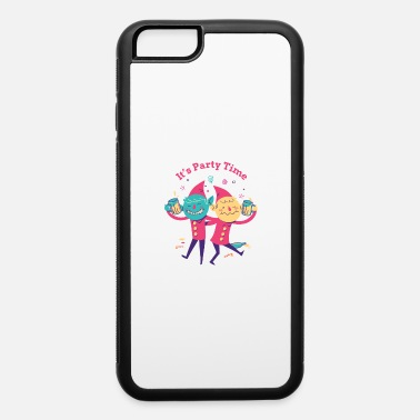 Partying It's Party Time - iPhone 6 Case