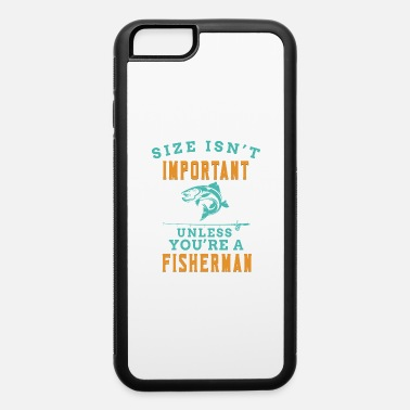 I Love Fishing Fishing rod important fisherman size gift funny - iPhone 6 Case
