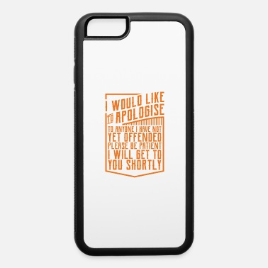 Dirty Humor I'll Get To You Shortly Funny Mechanic Office Gift - iPhone 6 Case