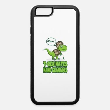 Veterans Day T Rex Hates Handgranades Military Gifts For Army - iPhone 6 Case