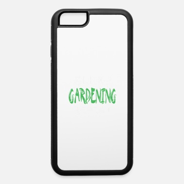 Horticulture garden horticulture gift flower tree nursery - iPhone 6 Case