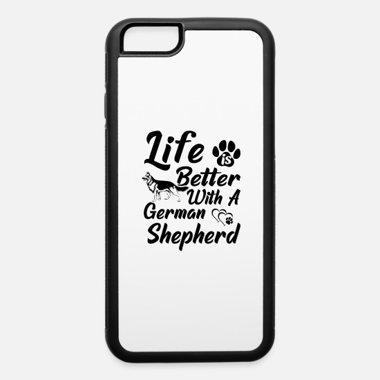 Pet iPhone Cases - Life Is Better With A German Shepherd bw - iPhone 6 Case white/black