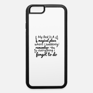 Bed Bed is a - iPhone 6 Case