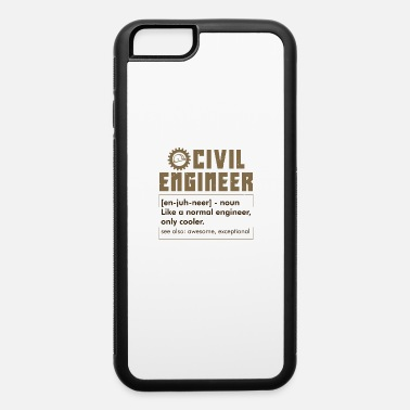 Civil Engineering CIVIL ENGINEERING: Civil Engineer Definition - iPhone 6 Case