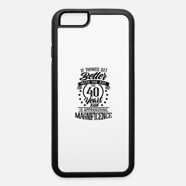 40th Birthday 40th birthday present for 40th - iPhone 6 Case