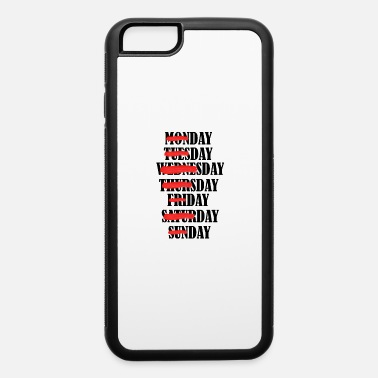 Day Of The Week Days of the Week - iPhone 6 Case