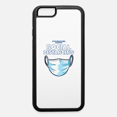 Virus SOCIAL DISTANCING Joke - iPhone 6 Case