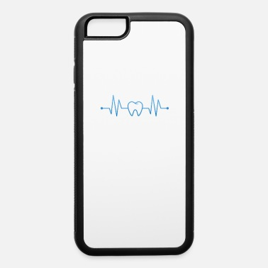 Feeling Heartbeat Teeth For Dental Hygienist Or Dental Ass - iPhone 6 Case