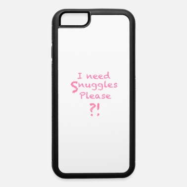 Bdsm Baby Girl DDLG MDLB I Need Snuggles ABDL Ageplay Petplay - iPhone 6 Case