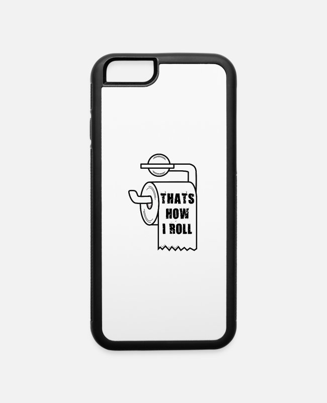 Virus iPhone Cases - That's How I Roll - Toilet Paper - iPhone 6 Case white/black