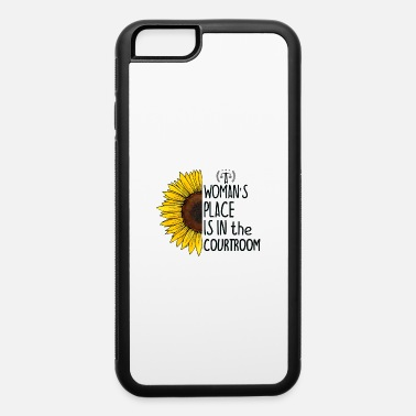 Funny Lawyer Puns A Woman's Place Is in the Courtroom, Cool Lawyer - iPhone 6 Case