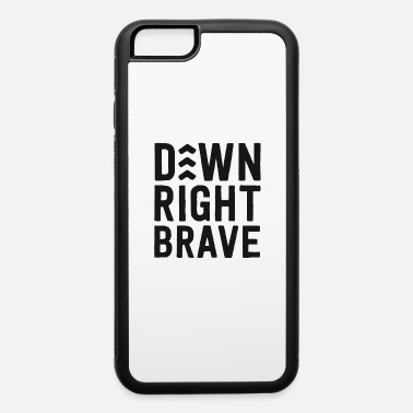 Down Right Brave Shirt Down Syndrome Awareness - iPhone 6 Case