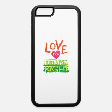 Homosexuality Love Is A Human Right - Rainbow LGBT Heart Pride M - iPhone 6 Case
