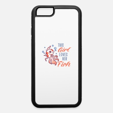 Lover This girl loves her fish - iPhone 6 Case