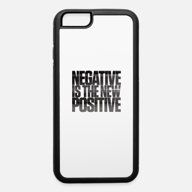 Sarscov2 Negative is the new positive Covid test - iPhone 6 Case