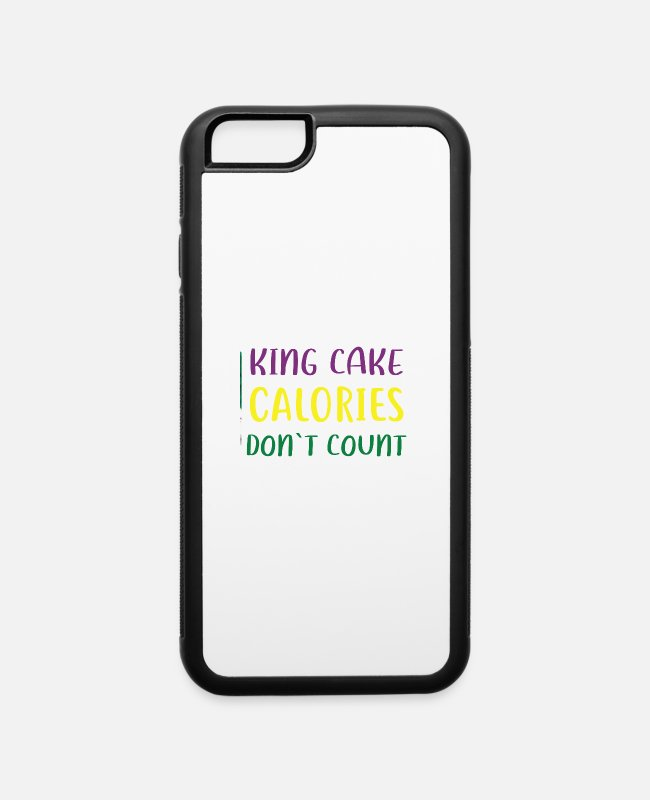 Schland iPhone Cases - King Cake Calories Don t Count Tshirt - iPhone 6 Case white/black