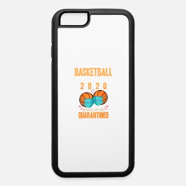 Basketball Player Basketball Basketball Player Basketball Coach Bask - iPhone 6 Case