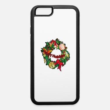 Happy Holidays Happy Holidays - iPhone 6 Case