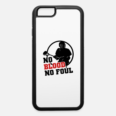 Lax No Blood No Foul (lacrosse) - iPhone 6 Case